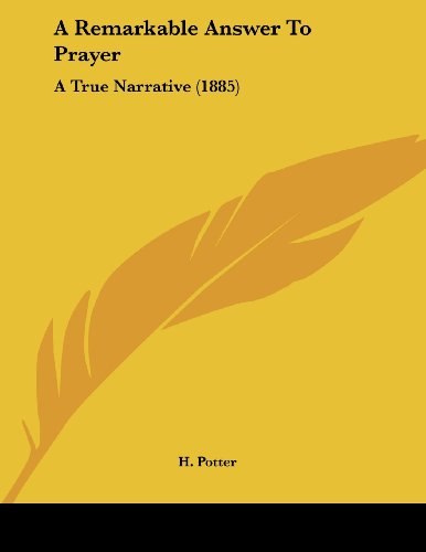 A Remarkable Answer to Prayer: A True Narrative (1885)