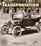 Transportation Then and Now (First Step Nonfiction Then and Now)