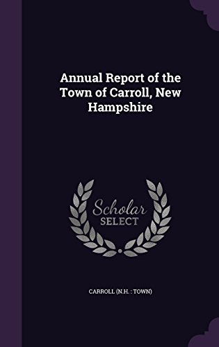 Annual Report of the Town of Carroll, New Hampshire