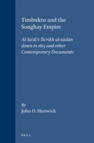 timbuktu-and-the-songhay-empire-al-sa-d-s-ta-r-kh-al-s-d-n-down-to-1613-and-other-contemporary-docum