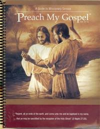 Preach My Gospel : A Guide to Missionary Service