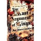 Last Argument Of Kings: The First Law: Book Three: Book Three of the First Law (GOLLANCZ S.F.)by Joe Abercrombie BA