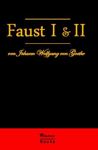 Faust I & II: Der Tragodie Erster Teil & Der Tragodie Zweiter Teil  [Von Goethe, Johann Wolfgang] (Tapa Blanda)