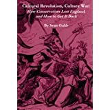 Cultural Revolution, Culture War: How Conservatives Lost England, and How to Get it Backby Sean Gabb