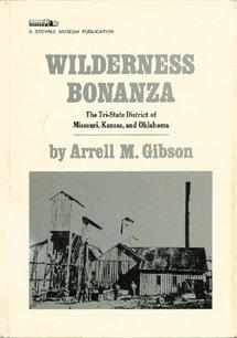 Wilderness Bonanza: Tri-state District of Missouri, Kansas and Oklahoma