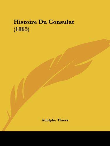 Histoire Du Consulat (1865)