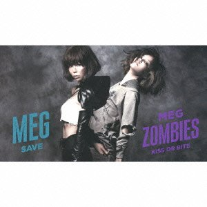 【初回限定盤】「KISS OR BITE/MEG ZOMBIES+SAVE/MEG」(シングルA+B)