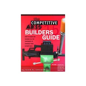 The Competitive Ar15: Builders Guide, Glen Zediker