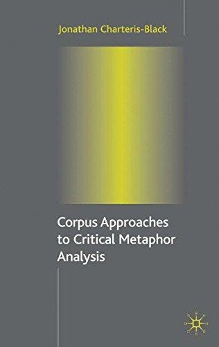 Corpus Approaches to Critical Metaphor Analysis