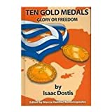 Ten Gold Medals: Glory or Freedom