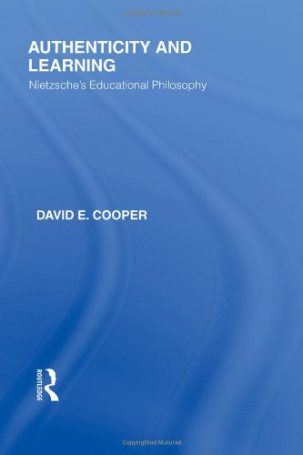 RLE: Friedrich Nietzsche: 6-Volume Set: Authenticity and Learning: Nietzsche's Educational Philosophy (Rouledge Library Editions: Friedrich Nietzsche) (Volume 2)