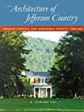 img - for Architecture of Jefferson Country Charlottesville & Albemarle County, Virginia [HC,2000] book / textbook / text book