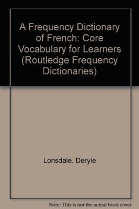[(A Frequency Dictionary of French: Core Vocabulary for Learners)] [Author: Deryle Lonsdale] published on (August, 2011)