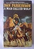A Man Called Wolf (082172794X) by Parkinson, Dan