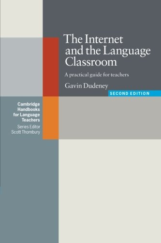 The Internet and the Language Classroom 2nd Paperback: A Practical Guide for Teachers (Cambridge Handbooks for Language Teachers)