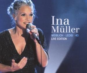 Ina Müller - Weiblich. Ledig. 40. - Live Edition (2CD+DVD) - Zortam Music