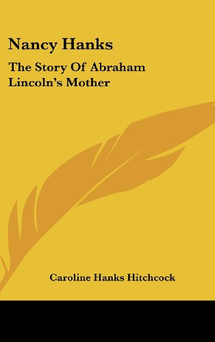 Nancy Hanks: The Story of Abraham Lincoln's Mother