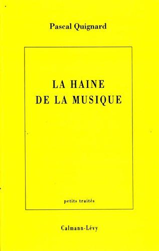 La Haine de la musique (Littérature Française)
