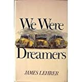 We Were Dreamers (068970710X) by Lehrer, James