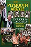 Andy Riddle Plymouth Argyle: Snakes and Ladders - Promotions and Relegations 1930 to 2004 (Desert Island Football Histories)