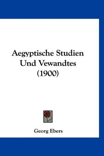 Aegyptische Studien Und Vewandtes (1900)