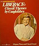 Liberace Classic Themes by Candelabra: Organ, Piano, and Chord Organ (Golden Music Big Note, GMB94) (084940150X) by Liberace