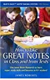 How to Take Great Notes in Class and from Textbooks: Use Latest Brain Research to Learn Super Study Skills and Become an A+ Student (Bud's Easy Note Taking System)