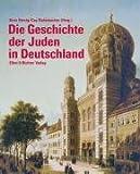 Die Geschichte der Juden in Deutschland