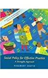 Social policy for effective practice : a strengths approach