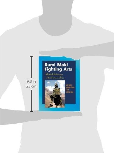 Rumi Maki Fighting Arts: Martial Techniques of the Peruvian Inca: The Complete History and Martial Techniques of the Peruvian Inca