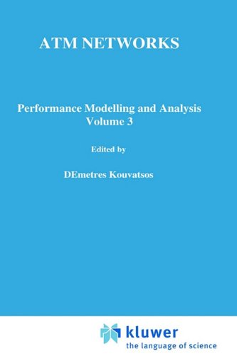 ATM Networks: Performance Modelling and Evaluation: 3 (IFIP Advances in Information and Communication Technology)