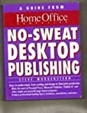 img - for No-Sweat Desktop Publishing: A Guide from Home Office Computing Magazine (Home Office Computing Series) book / textbook / text book