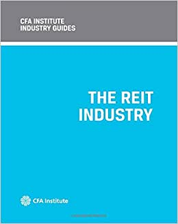 CFA Institute Industry Guides: The REIT Industry