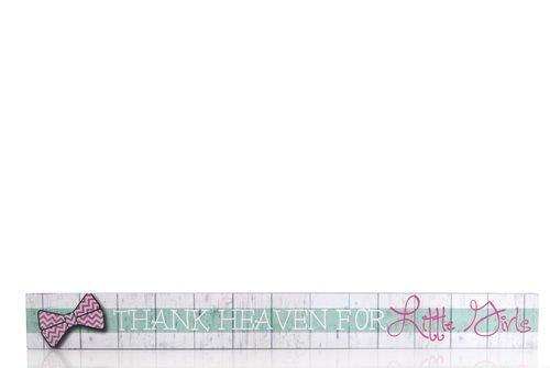 """Thank Heaven for Little Girls"" Wall Decor Plaque 18.75"" X 2"""