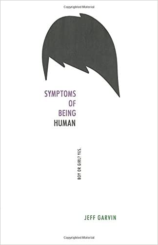 Symptoms of Being Human written by Jeff Garvin