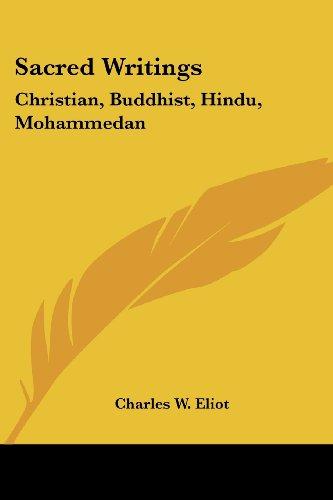 Sacred Writings: Christian, Buddhist, Hindu, Mohammedan: Part 2, Volume 45 Harvard Classics