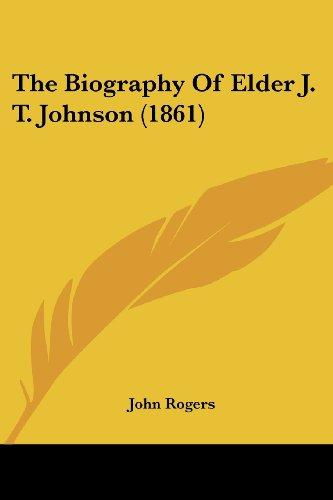 The Biography of Elder J. T. Johnson (1861)