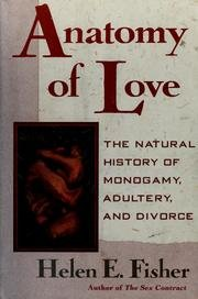 Anatomy of Love: The Natural History of Monogamy, Adultery, and Divorc (Fisher Anatomy Of Love compare prices)