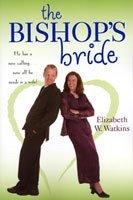 The Bishop's Bride, ELIZABETH W. WATKINS