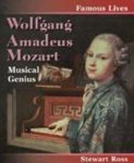 Wolfgang Amadeus Mozart: Musical Genius (Famous Lives (Raintree))