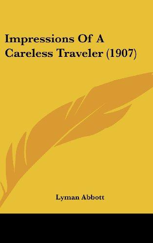 Impressions of a Careless Traveler (1907)