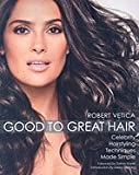 img - for Good to Great Hair Celebrity Hairstyling Techniques Made Simple [PB,2009] book / textbook / text book