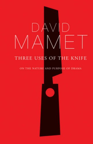 Three Uses of the Knife: On the Nature and Purpose of Drama (Diaries, Letters and Essays)