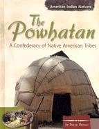 The Powhatan: A Confederacy of Native American Tribes (American Indian Nations)
