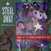 Steal Away - Songs of the Underground Railroad by Kim Harris & Reggie and Kim & Reggie Harris