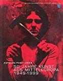 Aspekte / Positionen: 50 Jahre Kunst aus Mitteleuropa, 1949-1999 (Aspects / Positions: 50 Years of Art in Central Europe, 18 December, 1999- 27 February, 2000) (German and English Edition) (3900776849) by Lorand Hegyi