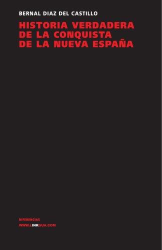 Historia verdadera de la conquista de la Nueva España (Memoria) (Spanish Edition)