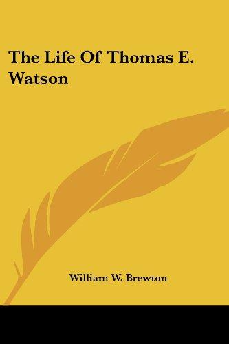 The Life of Thomas E. Watson