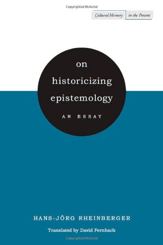 On Historicizing Epistemology: An Essay (Cultural Memory in the Present)