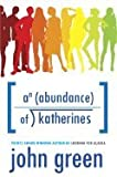 An Abundance of Katherines - 2006 publication.